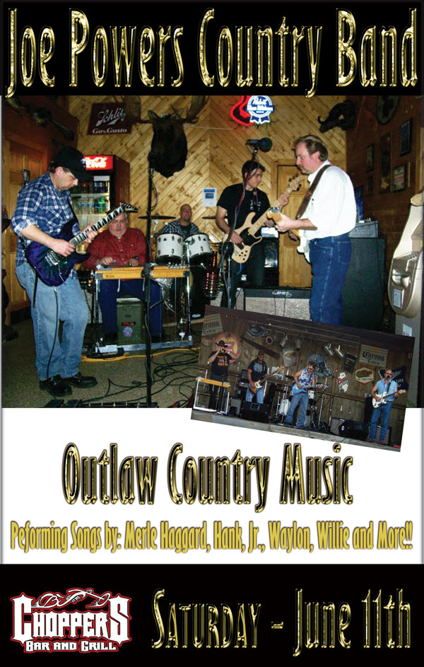 Joe Powers Country Band will be playing at Choppers Saturday, June 4th, 2011 9pm-1am