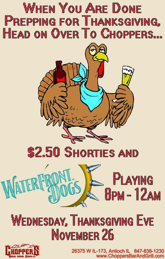 Waterfront Dogs Playing, Thanksgiving Eve Nov 26 8pm to Midnight - at Choppers Bar and Grill Antioch, IL $2.50 Shorties